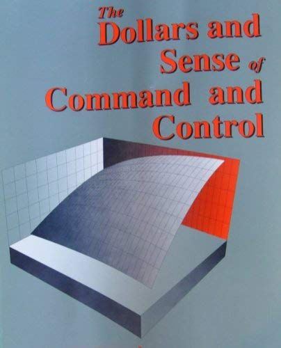 Dollars And Sense Of Command And Control [Paperback]: Raymond C. Bjorklund