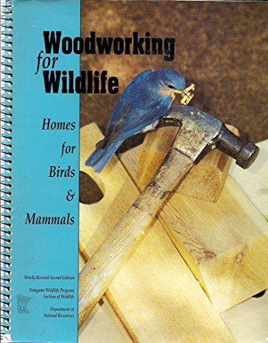 Woodworking for Wildlife: Homes for Birds and Mammals: Henderson, Carrol L.
