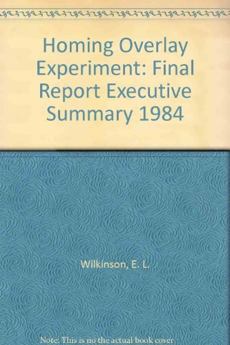 Homing Overlay Experiment: Final Report Executive Summary 1984: E. L. Wilkinson
