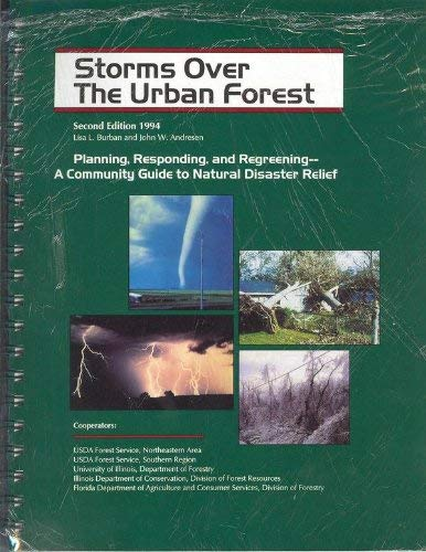 Storms Over the Urban Forest: Planning Responding, & Regreening. A Community Guide to Natural ...