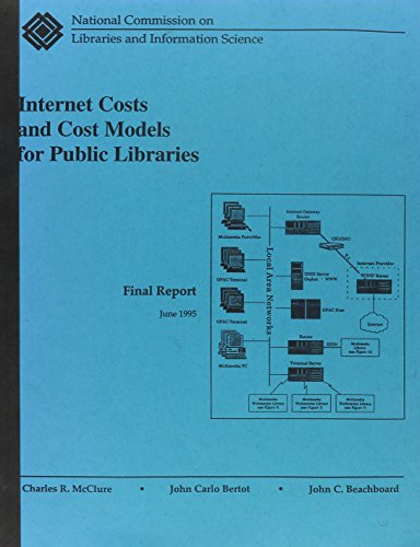 Internet Costs & Cost Models for Public Libraries: Final Report: Charles R. McClure