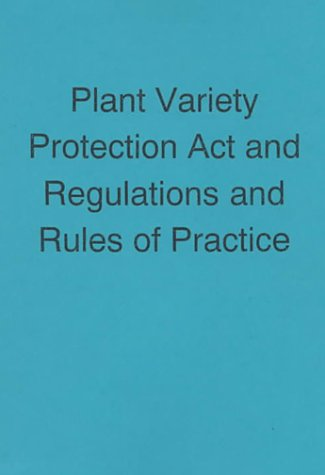 Plant Variety Protection Act: & Regulations & Rules of Practice