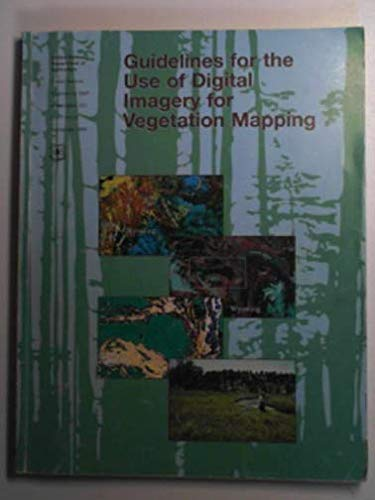Guidelines for the Use of Digital Imagery for Vegetation Mapping: Henry Lachowski