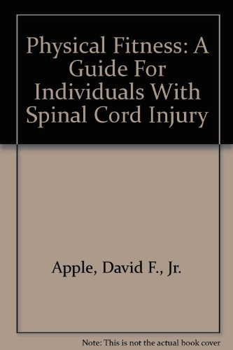 9780788133640: Physical Fitness: A Guide For Individuals With Spinal Cord Injury