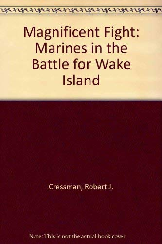 9780788135231: Magnificent Fight: Marines in the Battle for Wake Island