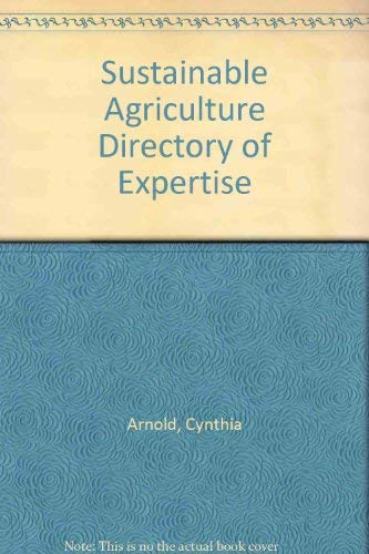 Sustainable Agriculture Directory of Expertise: Cynthia Arnold, Betty Blomberg, Ellen Clough, Jim ...