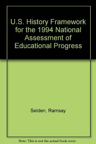 U.S. History Framework for the 1994 National Assessment of Educational Progress: Ramsay Selden
