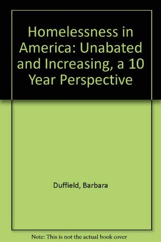 9780788141393: Homelessness in America: Unabated and Increasing, a 10 Year Perspective