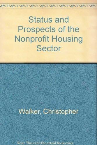 Status and Prospects of the Nonprofit Housing Sector: Christopher Walker, John Simonson, Thomas ...