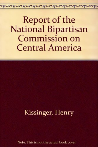 9780788143137: Report of the National Bipartisan Commission on Central America