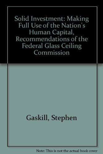 9780788144837: Solid Investment: Making Full Use of the Nation's Human Capital, Recommendations of the Federal Glass Ceiling Commission