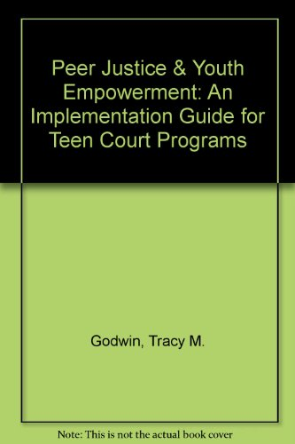 9780788144912: Peer Justice & Youth Empowerment: An Implementation Guide for Teen Court Programs