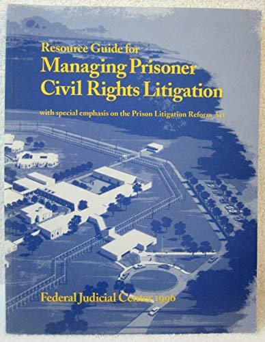 9780788145308: Resource Guide For Managing Prisoner Civil Rights Litigation