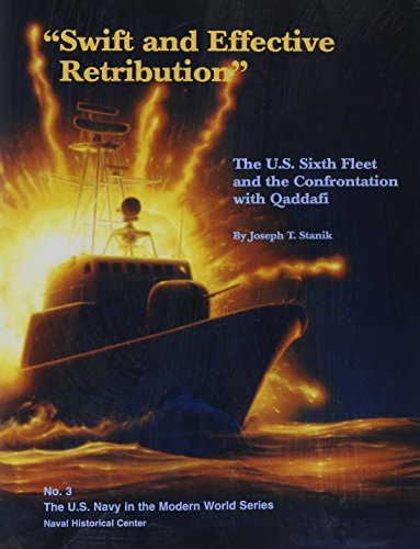 9780788146473: Swift and Effective Retribution: The U.S. Sixth Fleet and the Confrontation With Qaddafi