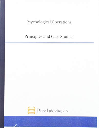 Psychological Operations: Principles & Case Studies: Goldstein, Frank L.