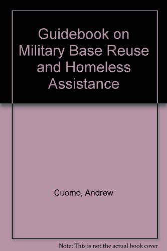 Guidebook on Military Base Reuse and Homeless Assistance: Andrew Cuomo