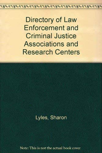Directory of Law Enforcement and Criminal Justice Associations and Research Centers: Sharon Lyles, ...