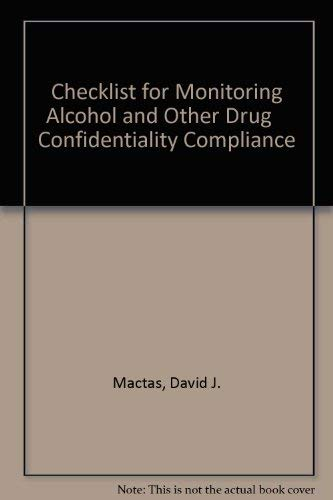 9780788147791: Checklist for Monitoring Alcohol and Other Drug Confidentiality Compliance