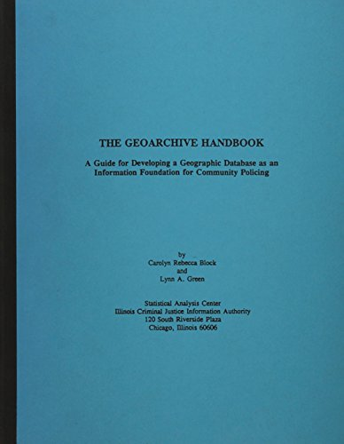 The Geoarchive Handbook: A Guide for Developing a Geographic Database As an Information Foundation ...