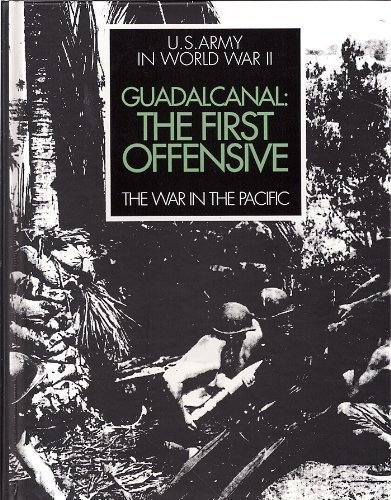 9780788150074: Guadalcanal: The First Offensive, the U. S. Army in Ww II