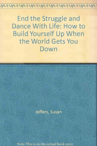 9780788150456: End the Struggle and Dance With Life: How to Build Yourself Up When the World Gets You Down