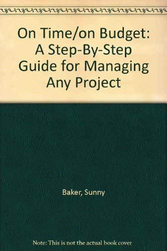 9780788150876: On Time/on Budget: A Step-By-Step Guide for Managing Any Project