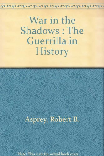 War in the Shadows: The Guerrilla in History (0788151045) by Robert B. Asprey