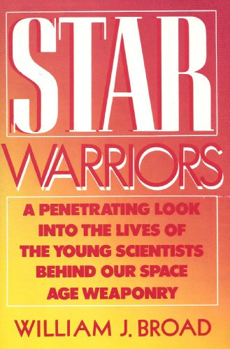 9780788151156: Star Warriors: A Penetrating Look into the Lives of the Young Scientists Behind Our Space Age Weaponry