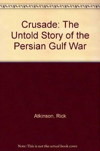9780788151330: Crusade: The Untold Story of the Persian Gulf War