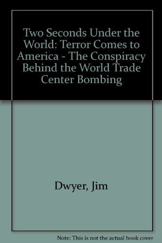9780788151361: Two Seconds Under the World: Terror Comes to America - The Conspiracy Behind the World Trade Center Bombing