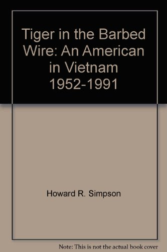9780788151484: Tiger in the Barbed Wire: An American in Vietnam, 1952-1991