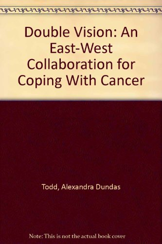 9780788151873: Double Vision: An East-West Collaboration for Coping With Cancer