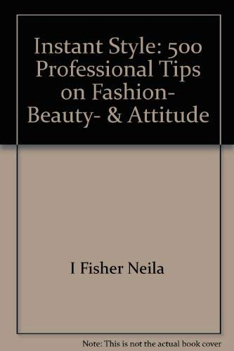 9780788152887: Instant Style: 500 Professional Tips on Fashion, Beauty, & Attitude