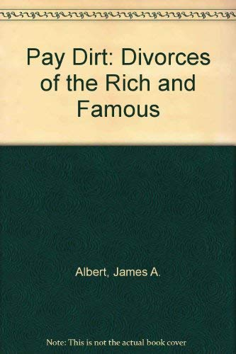 9780788152894: Pay Dirt: Divorces of the Rich and Famous