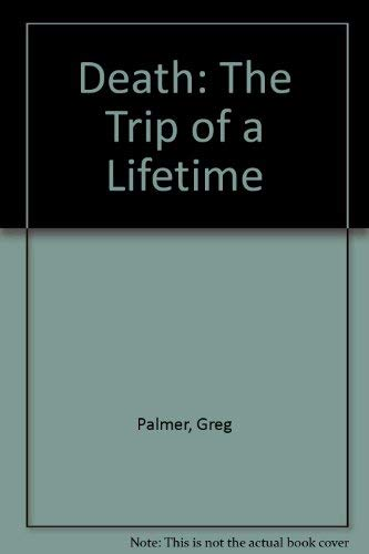 9780788153198: Death: The Trip of a Lifetime