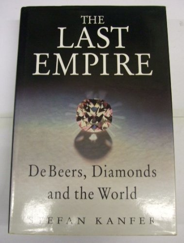 9780788153518: The Last Empire : De Beers, Diamonds, and the World