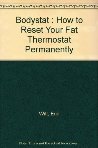 9780788153532: Bodystat : How to Reset Your Fat Thermostat Permanently