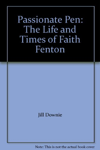 9780788153549: Passionate Pen: The Life and Times of Faith Fenton
