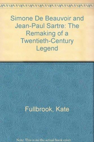 9780788153730: The Remaking of a Twentieth-Century Legend: Simone De Beauvoir and Jean-Paul Sartre