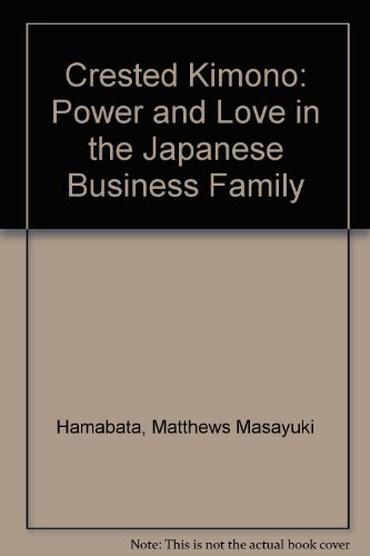 9780788154584: Crested Kimono: Power and Love in the Japanese Business Family