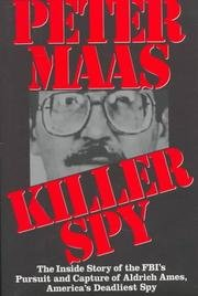 Killer Spy: The Inside Story of the: Peter Maas