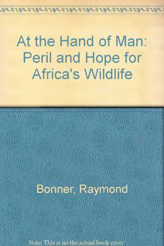 9780788154805: At the Hand of Man: Peril and Hope for Africa's Wildlife