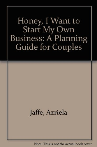 9780788155017: Honey, I Want to Start My Own Business: A Planning Guide for Couples