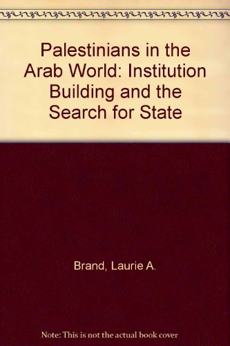 9780788155031: Palestinians in the Arab World: Institution Building and the Search for State