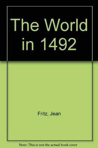 The World in 1492 (0788155083) by Fritz, Jean; Paterson, Katherine; McKissack, Pat; McKissack, Fredrick; Mahy, Margaret; Highwater, Jamake