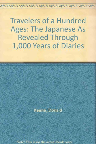 9780788155208: Travelers of a Hundred Ages: The Japanese As Revealed Through 1,000 Years of Diaries