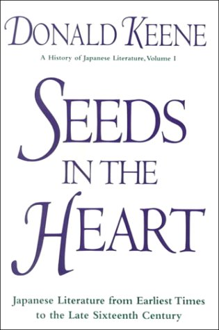 9780788155222: Seeds in the Heart: Japanese Literature from Earliest Times to the Late Sixteenth Century