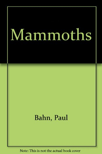 Mammoths (0788155555) by Adrian Lister; Paul Bahn