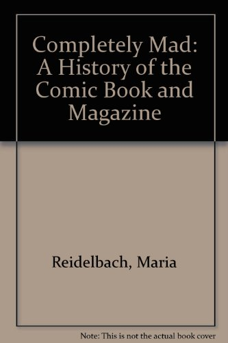 9780788155871: Completely Mad: A History of the Comic Book and Magazine