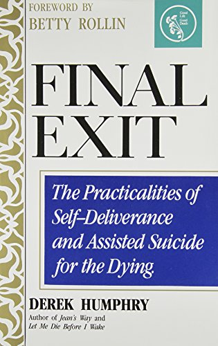 9780788156076: Final Exit: The Practicalities of Self-Deliverance and Assisted Suicide for the Dying